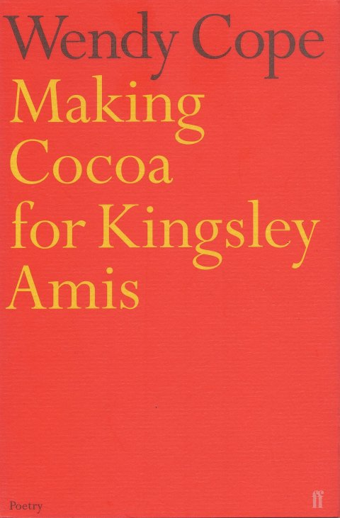 Making Cocoa for Kingsley Amis, Wendy Cope, Faber & Faber Limited, 1997
